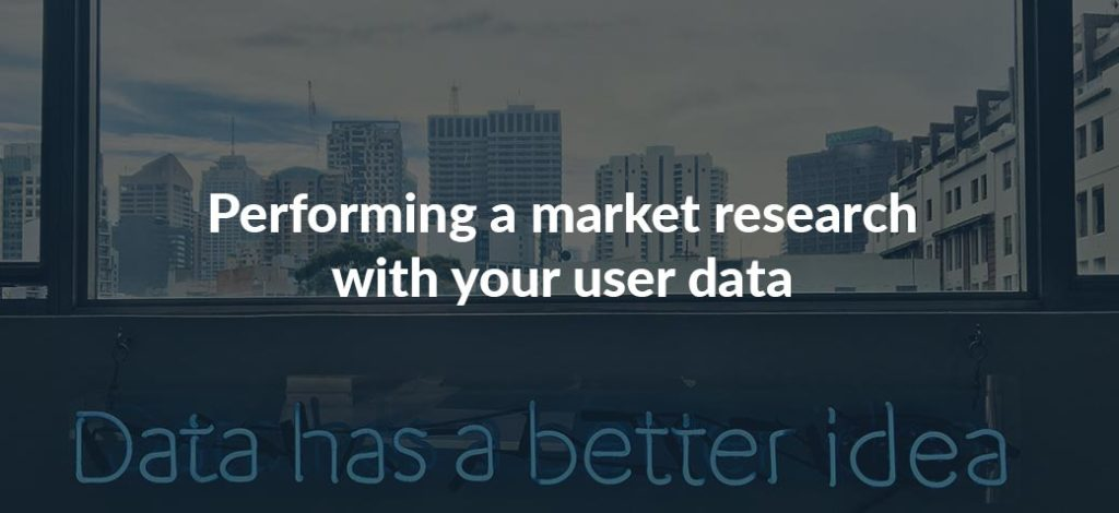 How to perform a market research using your users' data